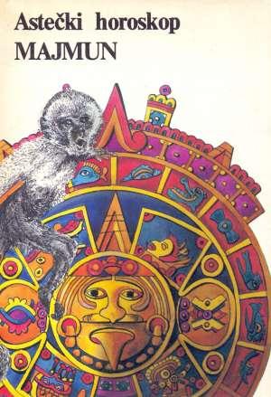 Astečki horoskop - Majmun Miloš Janković, Slobodan Stanišić, Goran Lekić meki uvez