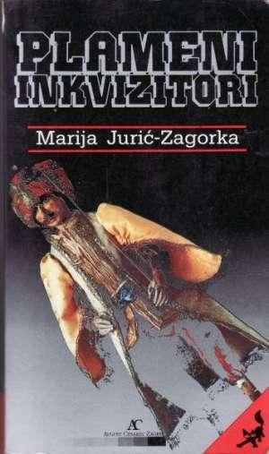 Plameni inkvizitori Zagorka Marija Jurić meki uvez