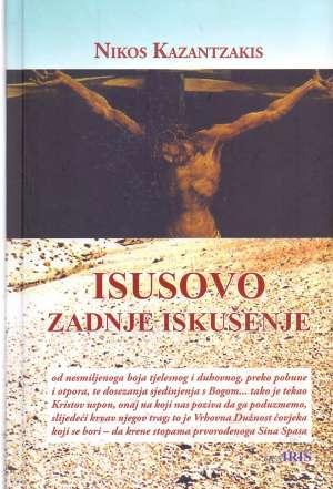 Kazantzakis Nikos - Isusovo zadnje iskušenje