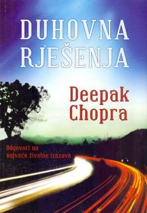 Duhovna rješenja - odgovori na najveće životne izazove Deepak Chopra meki uvez
