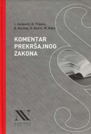 I. Josipović, D. Tripalo, G. Korotaj, G. Klarić, M. Rašo - Komentar prekršajnog zakona