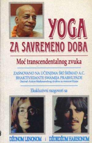 Sri Srimad A.c. Bhaktivedanta Swami Prabhupada - Yoga za savremeno doba - moć transcendentalnog zvuka