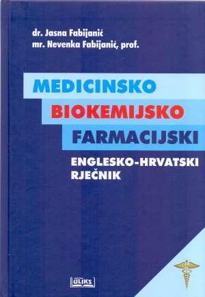 Medicinsko biokemijsko farmacijski englesko hrvatski rječnik Jasna Fabijanić, Nevenka Fabijanić tvrdi uvez