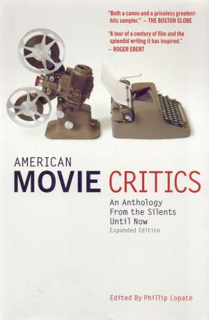 American movie critics - an anthology from the silents until now * Phillip Lopate meki uvez