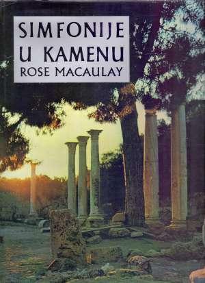 Simfonije u kamenu Rose Macaulay tvrdi uvez