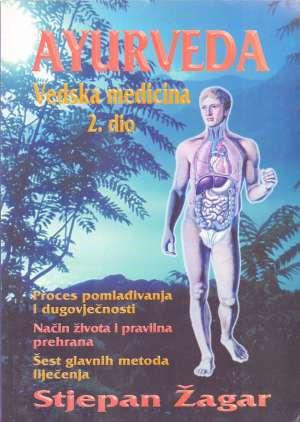 Stjepan Žagar - Ayurveda vedska medicina II. dio