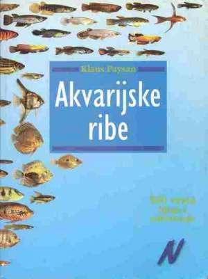 Akvarijske ribe - 500 vrsta  - njega i održavanje Klaus Paysan meki uvez