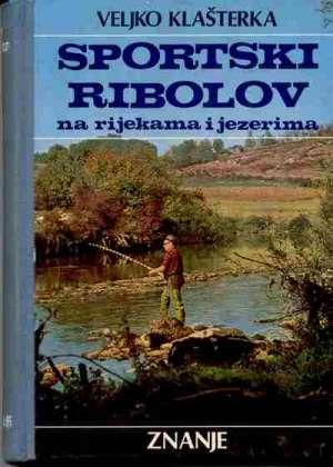 Veljko Klašterka - Sportski ribolov na rijekama i jezerima