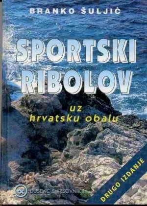 Sportski ribolov uz hrvatsku obalu Branko Šuljić tvrdi uvez