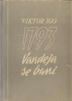 1793 vandeja se buni Hugo Victor / Igo/ tvrdi uvez