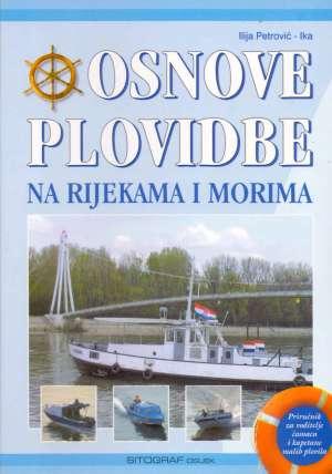 Osnove plovidbe na rijekama i morima Ilija Petrović Ika meki uvez