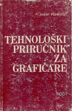 Josip Primožič - Tehnološki priručnik za grafičare