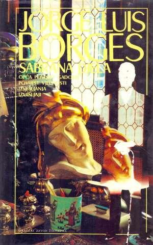 Opća povijest gadosti - Povijest vječnosti - Izmišljaji Borges Jorge Luis tvrdi uvez