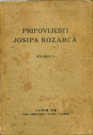 Kozarac Josip - Pripovijesti  josipa kozarca knjiga 1