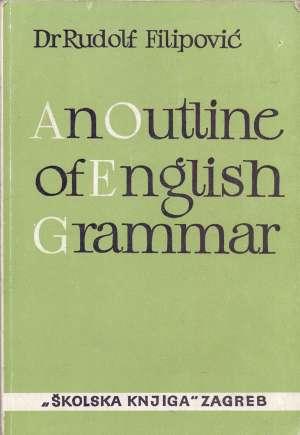 An outline of english grammar Rudolf Filipović tvrdi uvez