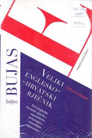 Veliki englesko hrvatski rječnik (četvrto izdanje) željko Bujas tvrdi uvez