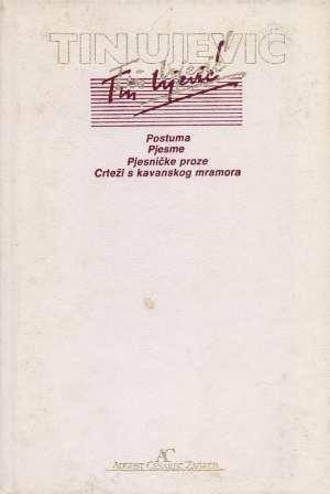 Ujević Tin - Postuma (Pjesme, Crteži s kavanskog mramora, Pjesničke proze)