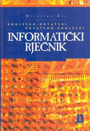 Miroslav Kiš - Englesko hrvatski hrvatsko engleski informatički rječnik