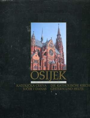 Osijek - Katolička crkva jučer i danas G.a. tvrdi uvez