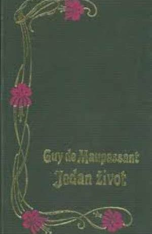 Jedan život Maupassant Guy De tvrdi uvez