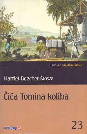 Stowe Beecher Harriet - Čiča Tomina koliba