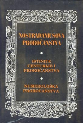 Nostradamusova proročanstva - istinite centurije i proročanstva