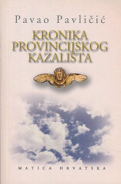 Kronika provincijskog kazališta Pavličić Pavao meki uvez