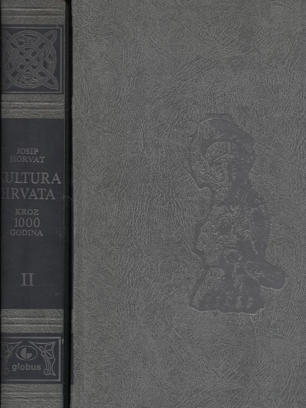 Kultura Hrvata kroz 1000 godina 1-2 Josip Horvat tvrdi uvez