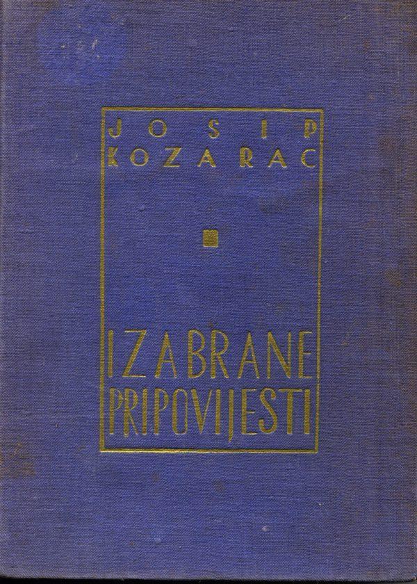 Izabrane pripovijetke Kozarac Josip tvrdi uvez