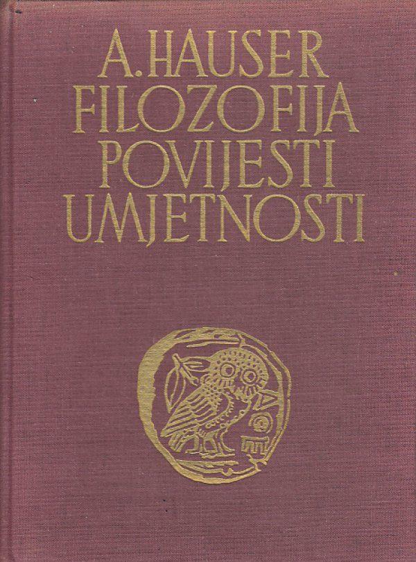 Filozofija povijesti umjetnosti Arnold Hauser tvrdi uvez