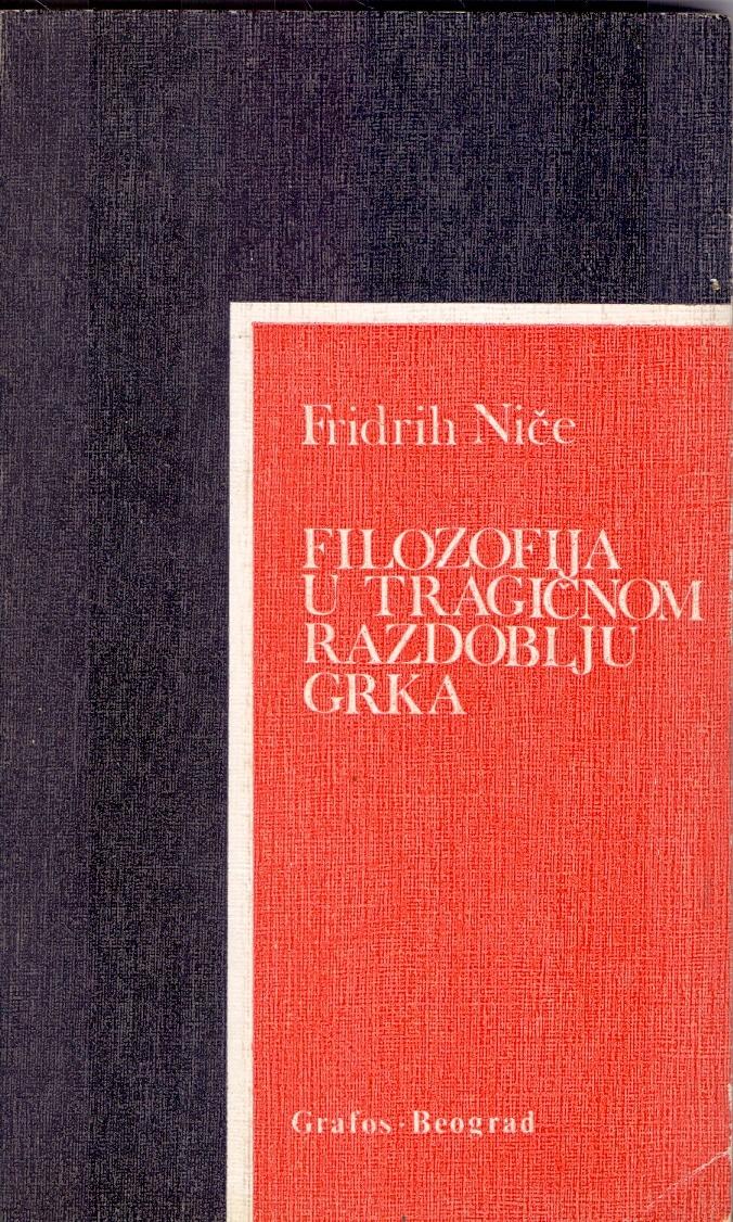 Filozofija u tragičnom razdoblju Grka Friedrich Nietzsche meki uvez