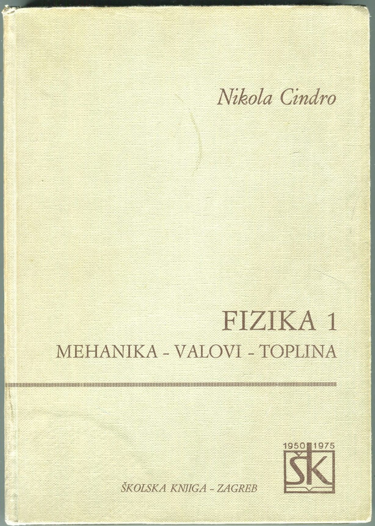 Fizika 1 Nikola Cindro tvrdi uvez