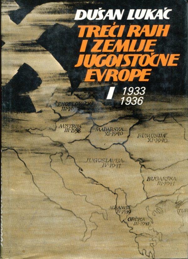 Treći Rajh i zemlje jugoistočne europe I-II Dušan Lukač tvrdi uvez