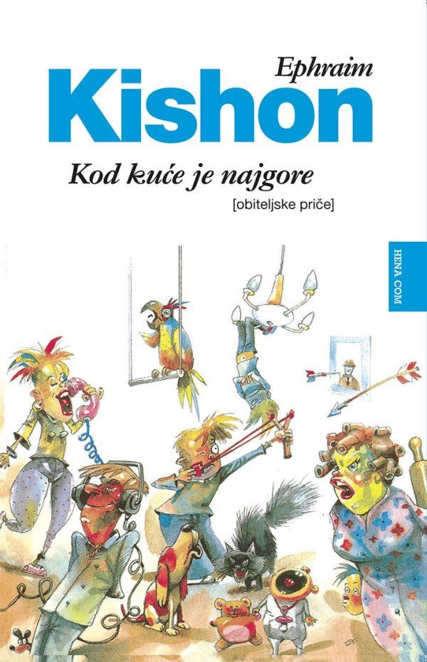 Kod kuće je najgore Kishon Ephraim tvrdi uvez