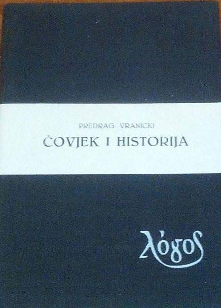 Čovjek i historija Predrag Vranicki tvrdi uvez