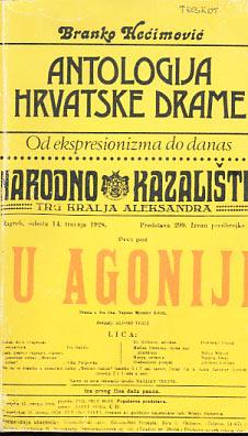 Branko Hećimović - Antologija hrvatske drame - od ekspresionizma do danas meki uvez