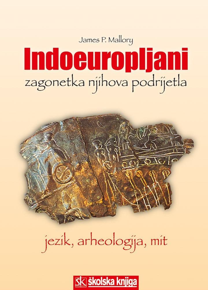 Indoeuropljani - zagonetka njihova podrijetla James P. Mallory tvrdi uvez
