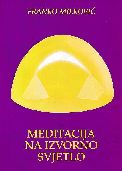 Meditacija na izvorno svjetlo Milković  Franko meki uvez