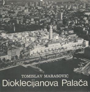 Dioklecijanova palača Tomislav Marasović tvrdi uvez