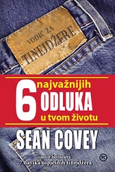 Sean Covey - 6 najvažnijih odluka u tvom životu