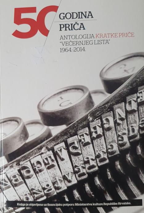 Tomislav sabljak uredio - 50 godina priča - Antologija Kratke priče Večernjeg lista 1964. - 2014. tvrdi uvez