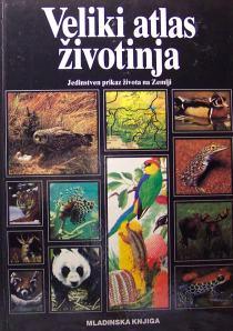 Veliki atlas životinja - jedinstveni prikaz života na Zemlji Danica Vujnović uredila tvrdi uvez