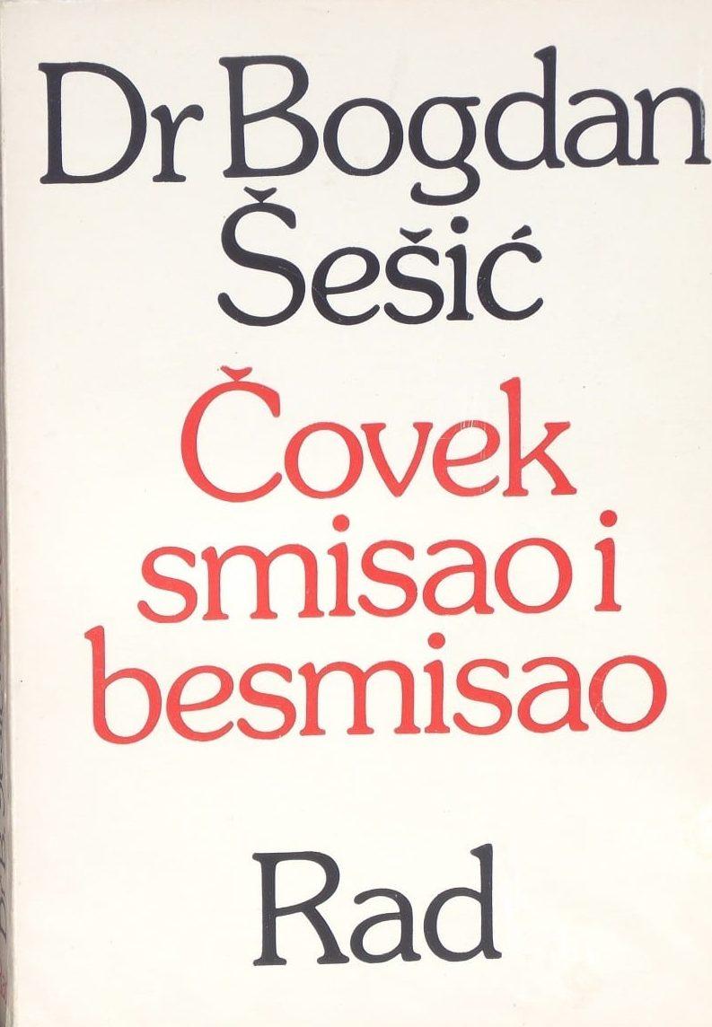 Čovek, smisao i besmisao Bogdan Šešić meki uvez
