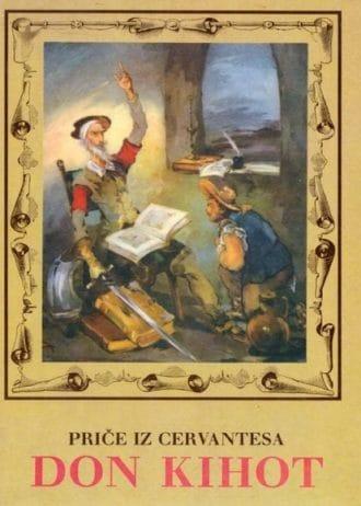 Priče iz Cervantesa - Don Kihot Ujević Mate priredio, ilustracije Vladimir Kirin tvrdi uvez