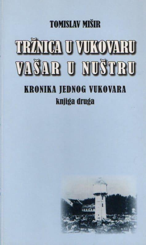 Tržnica u Vukovaru vašar u nuštru Tomislav Mišir meki uvez
