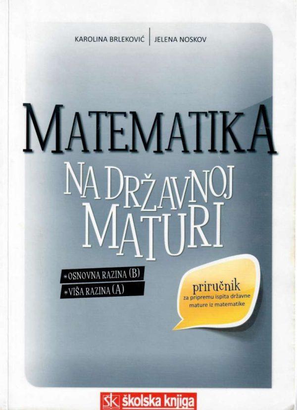 Matematika na državnoj maturi Karolina Brleković, Jelena Noskov meki uvez
