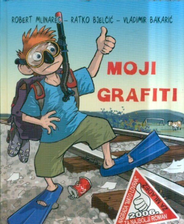 Moji grafiti Mlinarec Robert, Bjelčić Ratko, Bakarić Vladimir tvrdi uvez