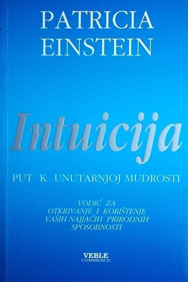 Intuicija - Put k unutarnjoj mudrosti Patricia Einstein tvrdi uvez