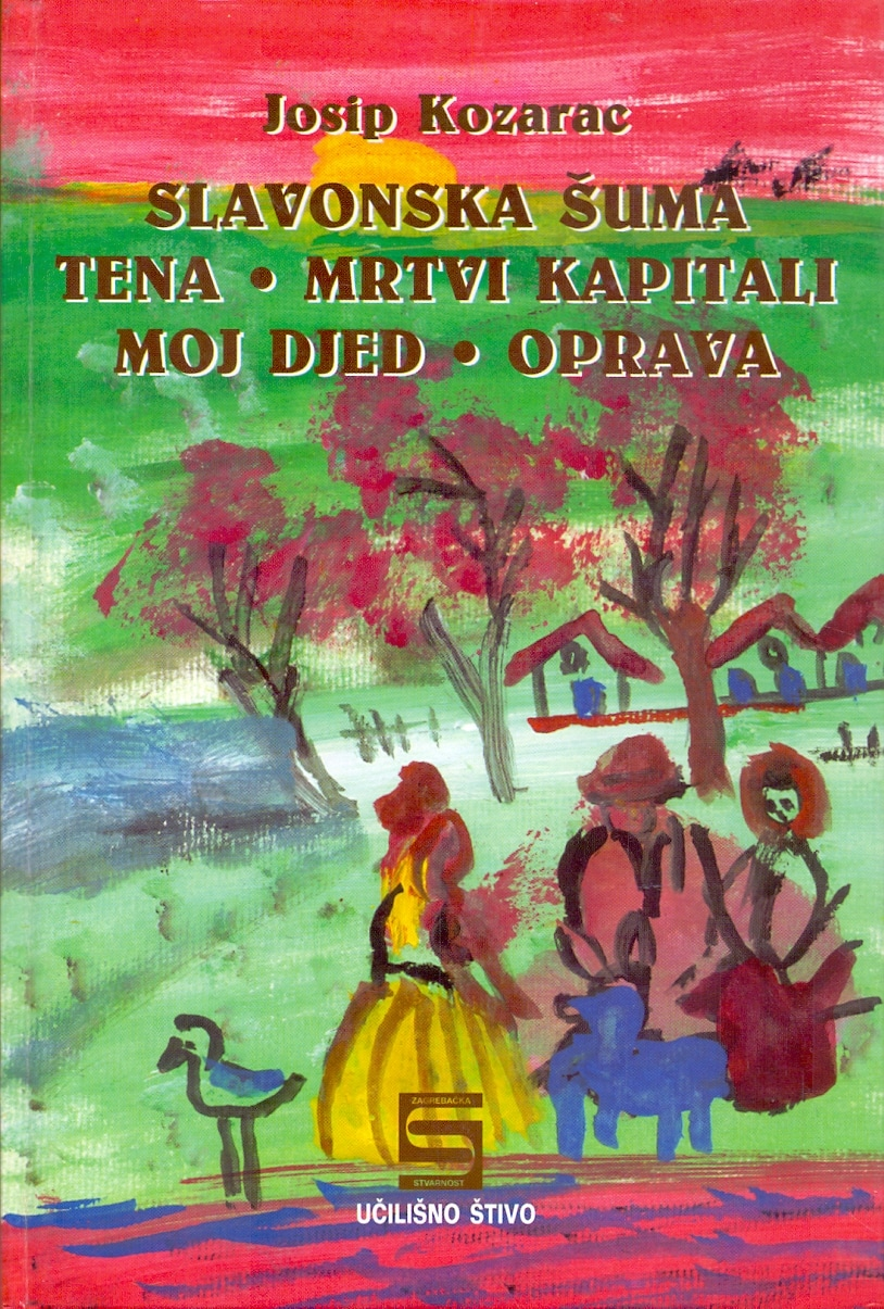 Slavonska šuma, Tena, Mrtvi kapitali, Moj djed, Oprava