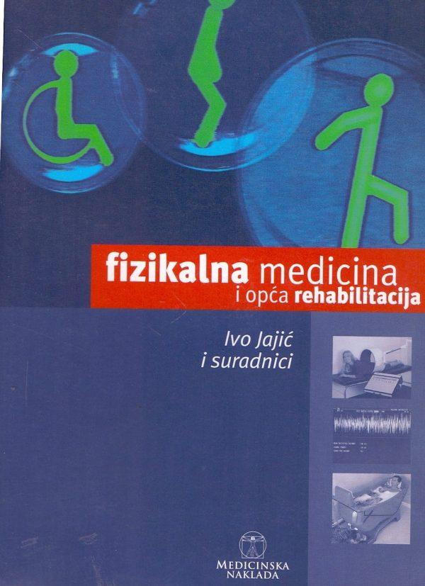 Fizikalna medicina i opća rehabilitacija Ivo Jajić i suradnici meki uvez